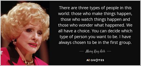 Mary Kay Ash quote: There are three types of people in
