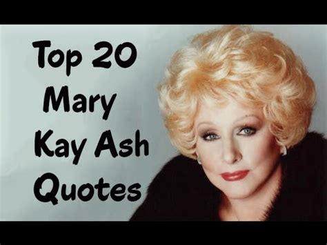 Top 20 Mary Kay Ash Quotes (Author of Miracles Happen