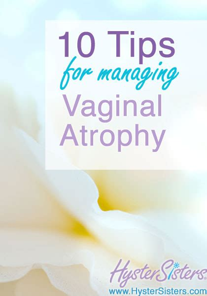 10 Tips for Managing Vaginal Atrophy | Menopause and