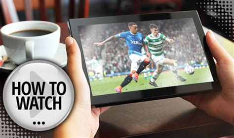 Rangers v Celtic live stream: How to watch Old Firm derby